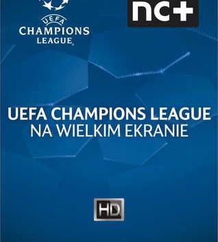 Liga Mistrzów UEFA na wielkim ekranie w Multikinie!