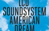 LCD SOUNDSYSTEM – 'american dream'