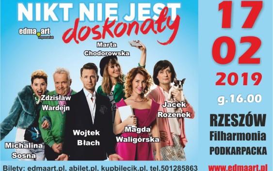 NIKT NIE JEST DOSKONAŁY – komedia w gwiazdorskiej obsadzie w Rzeszowie!!!