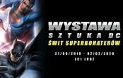 """Wystawa """"Sztuka DC. Świt superbohaterów"""" w Łodzi!"""