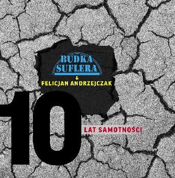"Budka Suflera – ""10 lat samotności""."