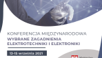 Wybrane Zagadnienia Elektrotechniki i Elektroniki WZEE'2021